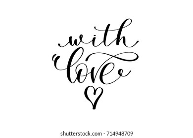 with love hand lettering inscription positive quote, calligraphy vector illustration