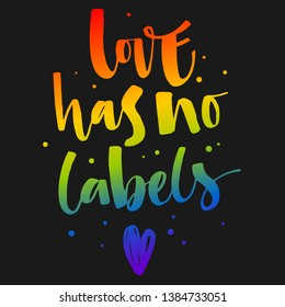 Love has no Labels. Gay Pride text quote. Colorful gay rainbow isolated hand writen calligraphy phrase with hearts decor on dark background . Card, poster, t-shirt, sticker, prints design