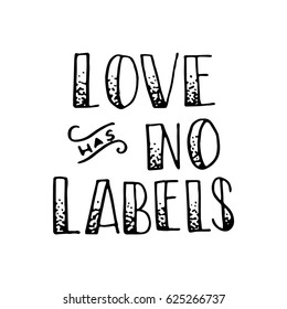 Love Has No Labels. and Lettered Quote. Modern Calligraphy
