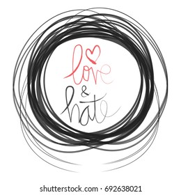 Love and hate. Hand lettering calligraphy.