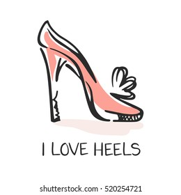 I Love Heels, Fashion Emblem. Hand Drawn Vector Women Shoe, Isolated On White. Modern Logo Template, Boutique Decoration. Shopping concept.