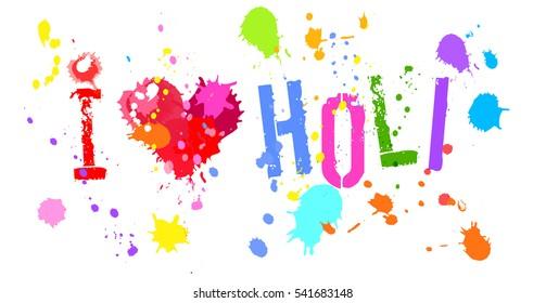 I Love Holi grunge splotches colors festival vector illustration isolated on white