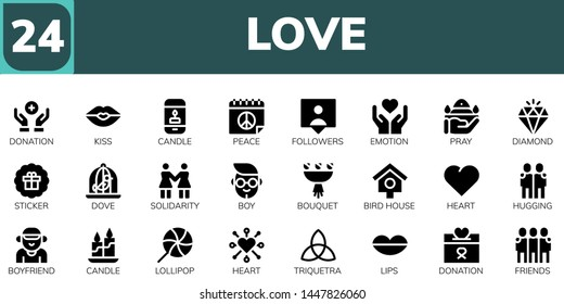 love icon set. 24 filled love icons.  Collection Of - Donation, Kiss, Candle, Peace, Followers, Emotion, Pray, Diamond, Sticker, Dove, Solidarity, Boy, Bouquet, Bird house, Heart