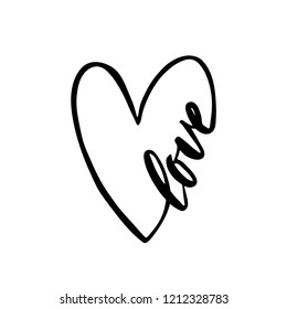 Love. Inspirational calligraphy phrase. Hand drawn typography quote with heart shape. Sketch handwritten vector illustration EPS 10 isolated on white background.