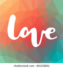 Love lettering on triangle background. Triangle. Vector abstract background.