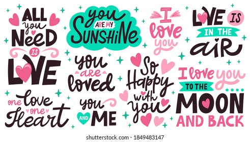 Love lettering quotes. Romantic valentines day messages, handwritten lettering romantic phrases. Positive love quote vector illustration set. All you need is love, you are my sunshine