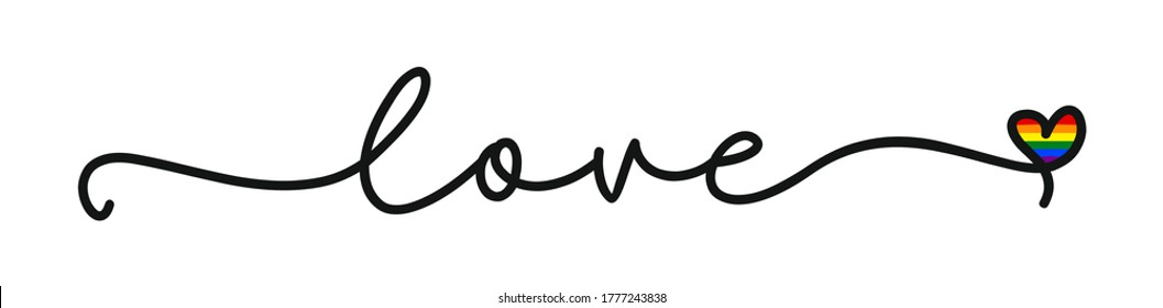 LOVE LGBT. Continuous line script cursive text love. Lettering vector lgbtq pride illustration for poster, card, banner. Hand drawn word - love with rainbow heart. Lgbt print for tee, t-shirt.