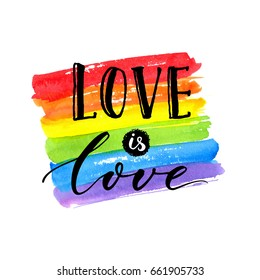 Love is love - LGBT pride slogan against homosexual discrimination. Modern calligraphy on rainbow watercolor flag