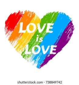 Love is love - LGBT pride slogan against homosexual discrimination. Modern calligraphy on rainbow grunge heart. Vector illustration.