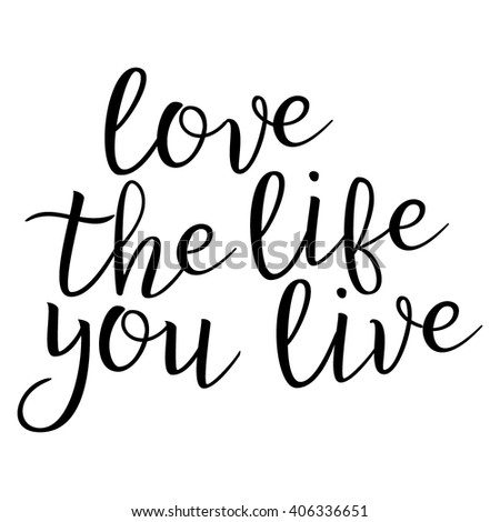 Love Life You Live Calligraphic Quote Stock Vector Royalty Free