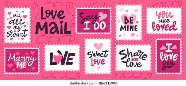 Love mail stamp. Hand drawn romantic lettering for valentines day, doodle post office. Love quotes stamps vector illustration set. Be mine, say I do, sweet love, marry me, with all my heart