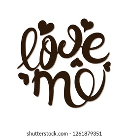 Love me calligraphy. Vector illustration. Handwritten brown inscription Valentine day