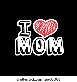 I love mom, text with heart sign.
