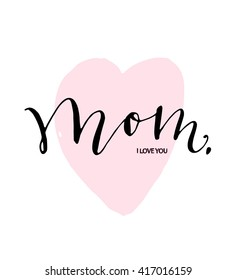 I love mom text with rough textured hand drawn heart sign. Hand lettered vector illustration