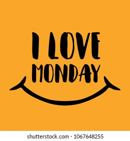 I love monday. Motivation poster quote with smile. Vector illustration on yellow background. Happy typography hand drawn vintage style art.