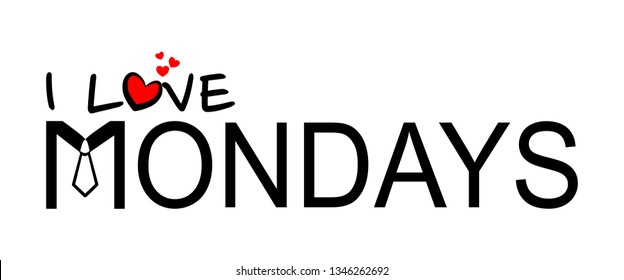 I Love Mondays - lettering design for posters, flyers, t-shirts, cards, invitations, stickers, banners.
