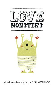 Love monsters - Funny nursery poster with cute monster and lettering. Color kids vector illustration in scandinavian style.
