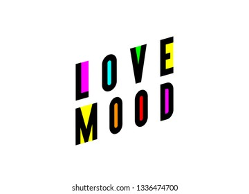Love Mood, Typogrpahy Modern Vector , Tshirt, Funny Design