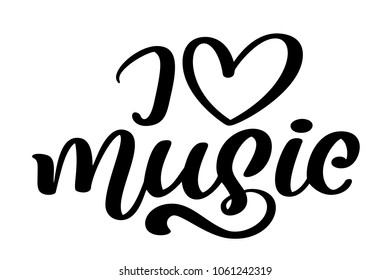 i love music, font type modern calligraphy quote. Seasonal hand written lettering text, isolated on white background. Vector illustration phrase