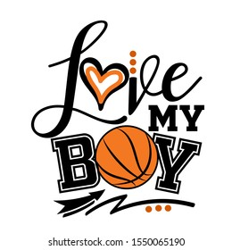 Love my boy vector file. Basketball family design. Sports decor. Image on a transparent background.