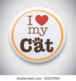 I Love My Cat - Vector Button Badge