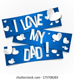 I Love My Dad Banners With Hearts vector illustration