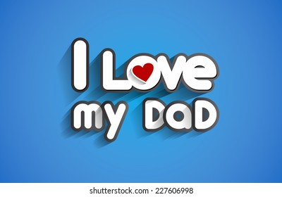 I Love My Dad Design vector illustration