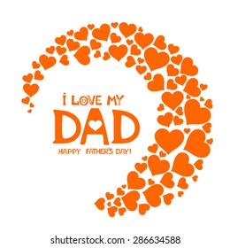 I love my Dad. Happy Fathers Day card. Vector illustration