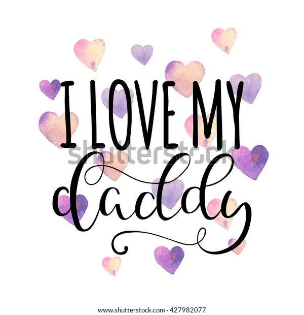Love My Daddy Happy Fathers Day Stock Vector Royalty Free 427982077