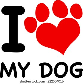 I Love My Dog Text With Red Heart Paw Print. Vector Illustration Isolated on white