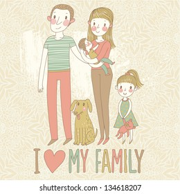 I love my family. Cartoon vector illustration with mother, father, son, daughter and dog. Happy parents and children with pet