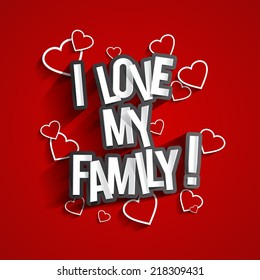 I Love My Family Design With Hearts On Red Background vector illustration