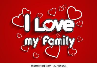 I Love My Family Design vector illustration