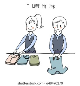 I Love My Job concept with two cute female salesperson folding clothes, arranging and displaying merchandise at her department. Vector illustration with hand-drawn style.