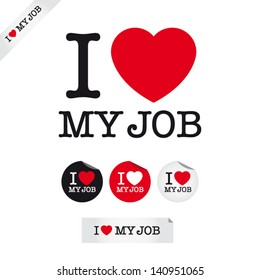 i love my job, font type with signs, stickers and tags. Ideal for print poster, card, shirt, mug.