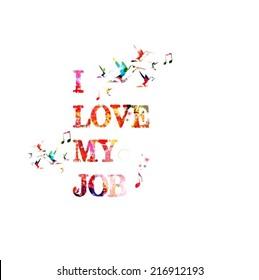 I love my job inscription