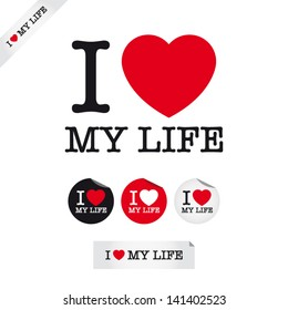 i love my life, font type with signs, stickers and tags. Ideal for print poster, card, shirt, mug.