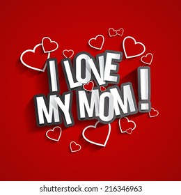 I Love My Mom Design With Hearts On Red Background vector illustration