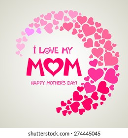 i love my Mom. Happy Mothers Day card. Vector illustration