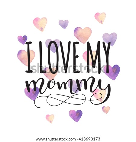Love My Mommy Card Mothers Day Stock Vector Royalty Free 413690173