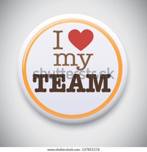 Love My Team Vector Pin Button Stock Vector Royalty Free 137811176