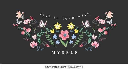 love myself slogan with colorful flowers and butterflies illustration on black background