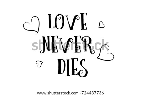 Love Never Dies Heart Quote Inspiring Stock Vector Royalty Free
