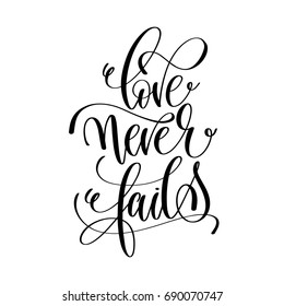love never fails black and white hand lettering script to wedding holiday invitation, celebration marriage phrase to greeting card, poster, quote design, calligraphy vector illustration