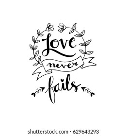 Love never fails inscription. Greeting card with calligraphy.