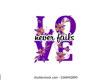'Love never fails' lettering typography poster. Purple text and golden flowers. For Valentine's day card, motivational poster, gift, fridge magnet, social media post. Vector hand drawn illustration.