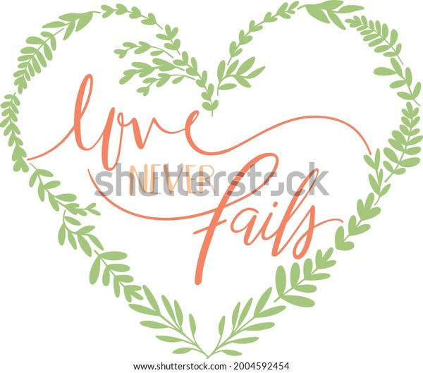 Love Never Fails Quote Vector