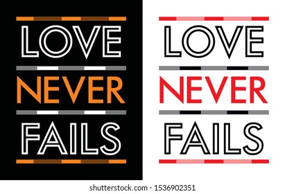 Love never fails, typography, tee shirt graphics, vectors