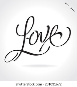 LOVE original custom hand lettering -- handmade calligraphy, vector (eps8); typography background/ overlay for romantic photo cards/ party invitations for Valentine's Day, Mother's Day, wedding;
