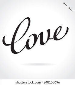 LOVE original custom hand lettering -- handmade calligraphy, vector (eps8); typography background or overlay for romantic photo cards or party invitations for Valentine's Day or wedding;